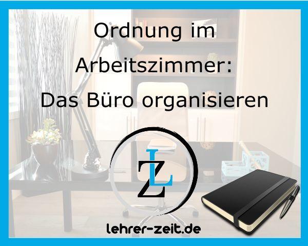 ordnung im arbeitszimmer b ro organisieren lehrer. Black Bedroom Furniture Sets. Home Design Ideas