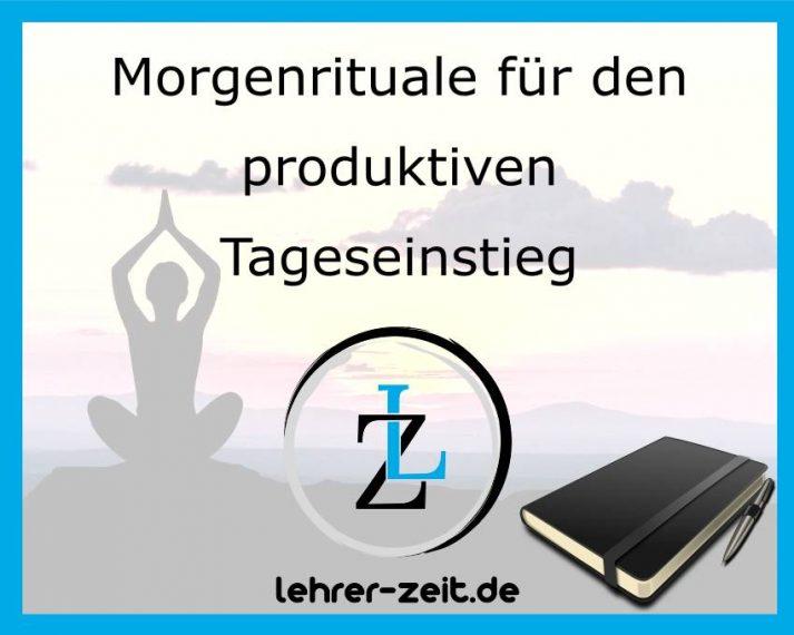Morgenrituale für den produktiven Tageseinstieg - lehrer-zeit.de: Selbstmanagement und Zeitmanagement für Lehrer, gegen Stress und Burnout