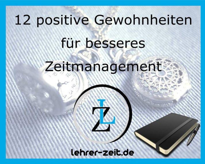 12 positive Gewohnheiten für besseres Zeitmanagement, lehrer-zeit.de