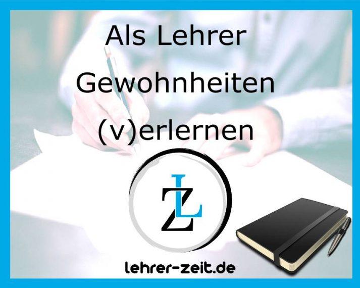 Als Lehrer Gewohnheiten erlernen und verlernen; lehrer-zeit.de: Selbstmanagement und Zeitmanagement für Lehrer, gegen Stress und Burnout