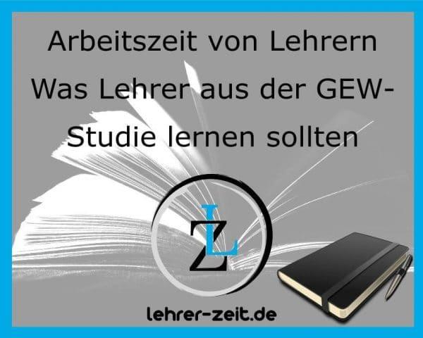 Arbeitszeit von Lehrern - GEW Studie - lehrer-zeit.de: Selbstmanagement und Zeitmanagement für Lehrer, gegen Stress und Burnout