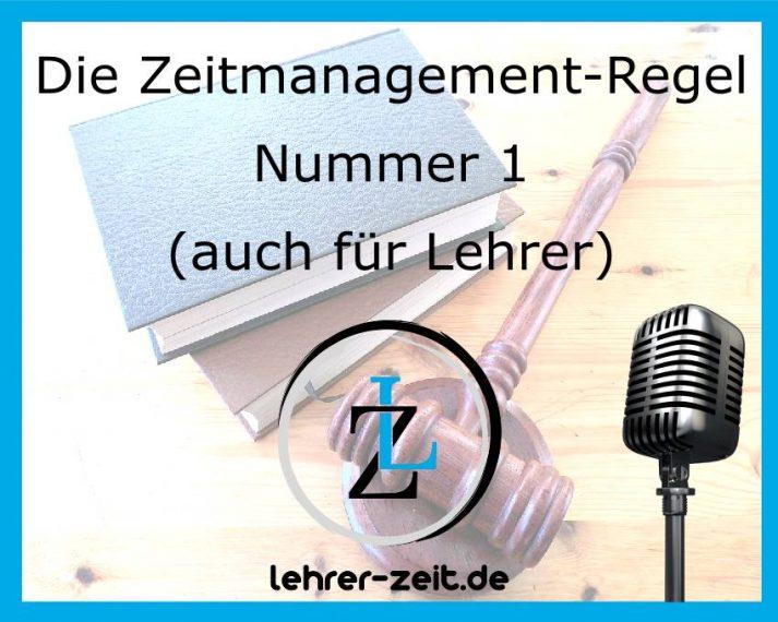 029 - Die Zeitmanagement-Regel Nummer 1 für Lehrer - lehrer-zeit.de: Selbstmanagement und Zeitmanagement für Lehrer, gegen Stress und Burnout