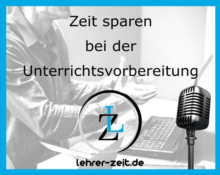 030 - Zeit sparen bei der Unterrichtsvorbereitung - lehrer-zeit.de: Selbstmanagement und Zeitmanagement für Lehrer, gegen Stress und Burnout