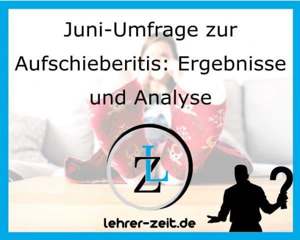 038 - Juni-Umfrage Prokrastination - Ergebnisse und Analyse - lehrer-zeit.de: Zeitmanagement für Lehrer, gegen Stress und Burnout