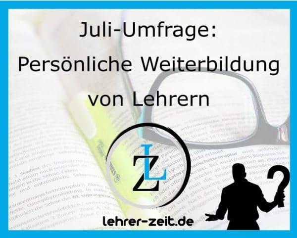 039 - Juli-Umfrage Persönliche Weiterbildung von Lehrern - lehrer-zeit.de: Zeitmanagement für Lehrer, gegen Stress und Burnout