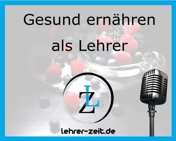 041 - Gesund ernähren als Lehrer - lehrer-zeit.de. Zeitmanagement für Lehrer, gegen Stress und Burnout