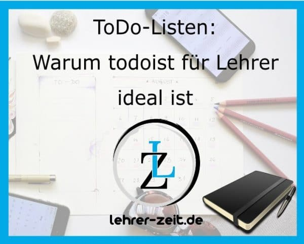 044 - Warum todoist für Lehrer ideal ist - lehrer-zeit.de: Zeitmanagement für Lehrer, gegen Stress und Burnout