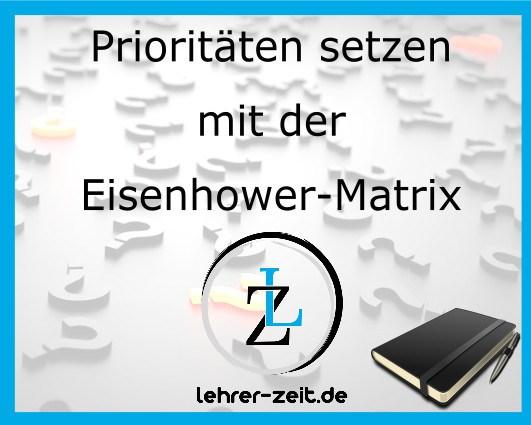 046 - Prioritäten setzen mit der Eisenhower-Matrix - lehrer-zeit.de: Zeitmanagement für Lehrer, gegen Stress und Burnout