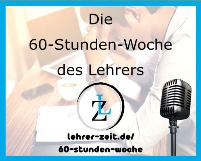047 - Die 60-Stunden-Woche des Lehrers - lehrer-zeit.de: Zeitmanagement für Lehrer, gegen Stress und Burnout