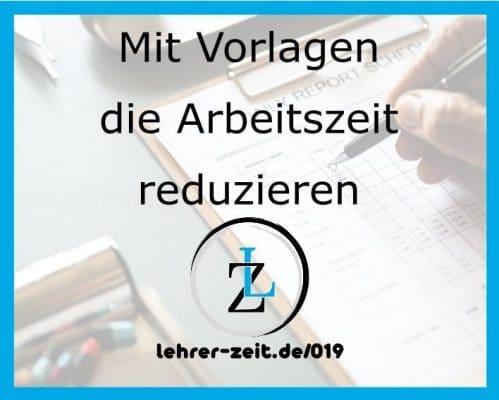 051 - Mit Vorlagen die Arbeitszeit reduzieren - lehrer-zeit.de: Lehrer Blog und Podcast für Zeitmanagement Organisation und gegen Stress