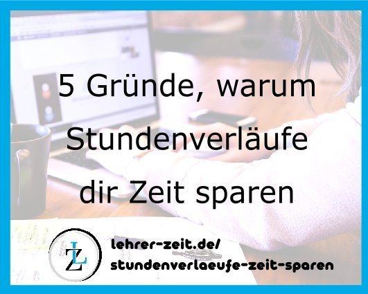 5 Gründe warum du mit Stundenverläufen Zeit sparen kannst - lehrer-zeit.de: Lehrer Blog und Podcast für Zeitmanagement Organisation und gegen Stress