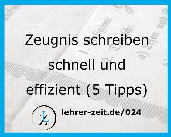 061 - Zeugnis schreiben schnell und effizient ehrer-zeit.de: Lehrer Blog und Podcast für Zeitmanagement Organisation und gegen Stress