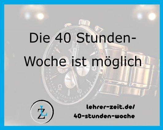 Die 40 Stunden Woche ist möglich - lehrer-zeit.de: Lehrer Blog und Podcast für Zeitmanagement Organisation und gegen Stress