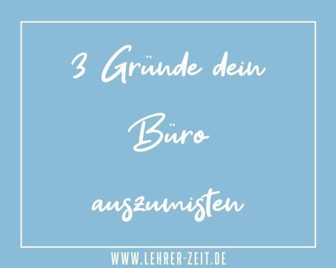 064 - 3 Gründe dein Büro auszumisten - lehrer-zeit.de: Lehrer Blog und Podcast für Zeitmanagement Organisation und gegen Stress