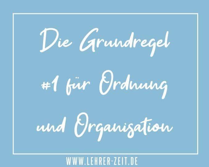 Grundregel für Ordnung und Organisation - lehrer-zeit.de: Lehrer Blog und Podcast für Zeitmanagement Organisation und gegen Stress