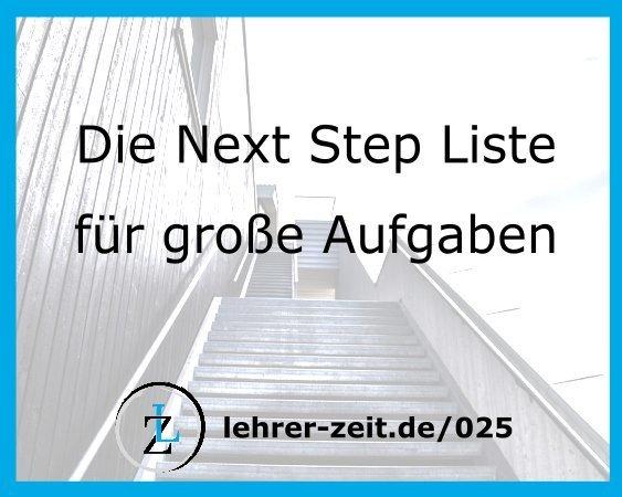 Next Step Liste - lehrer-zeit.de: Lehrer Blog und Podcast für Zeitmanagement Organisation und gegen Stress