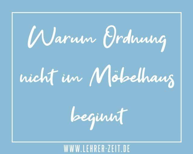 065 - Warum Ordnung nicht im Möbelhaus beginnt - lehrer-zeit.de: Lehrer Blog und Podcast für Zeitmanagement Organisation und gegen Stress