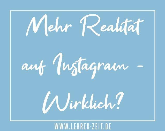 Mehr Realität auf Instagram - lehrer-zeit.de