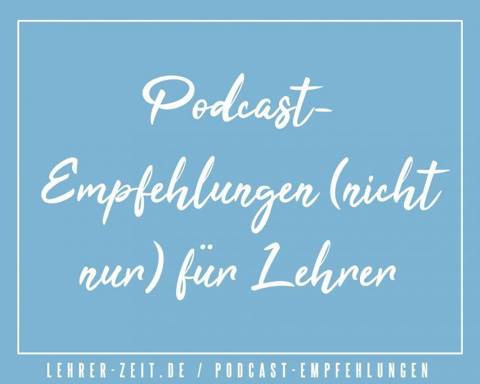Podcast-Empfehlungen - lehrer-zeit.de