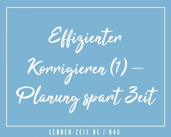 045 - Effizienter Korrigiern (1) - Planung spart Zeit