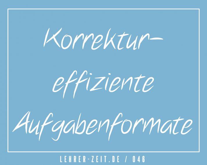 Korrektureffiziente Aufgabenformate - lehrer-zeit.de
